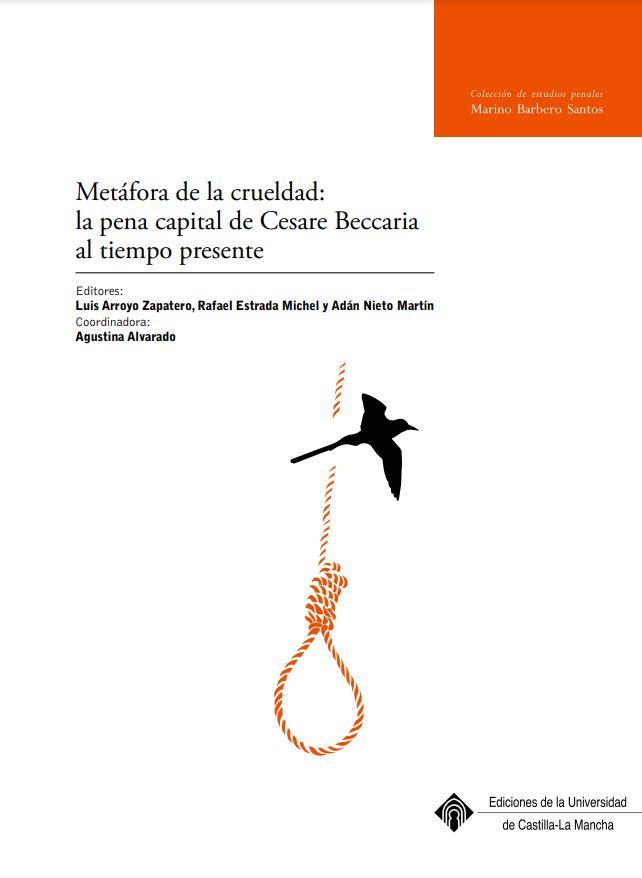 Metáfora de la crueldad. La pena de muerte desde el Marqués de Beccaria al tiempo presente